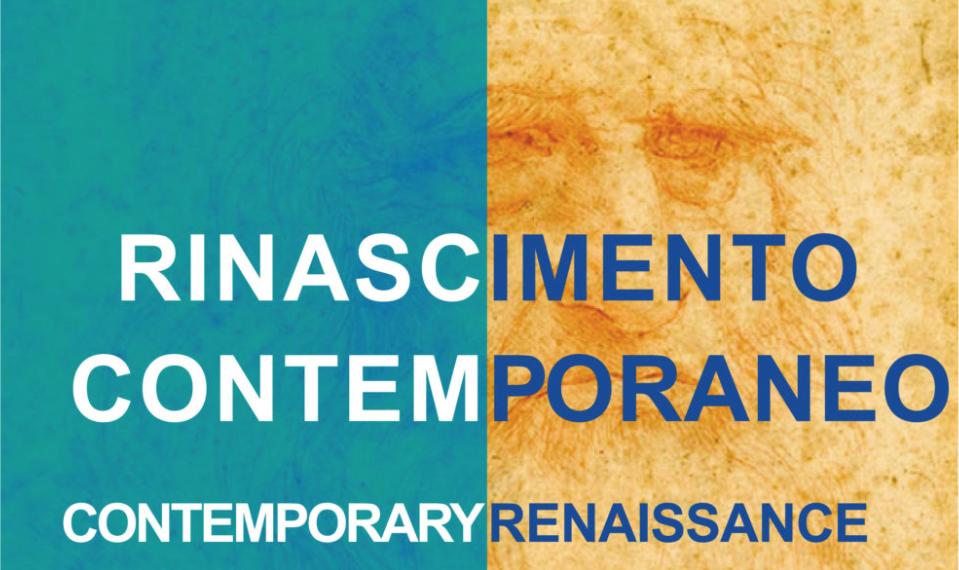 'RINASCIMENTO CONTEMPORANEO – CONTEMPORARY RENAISSANCE'
